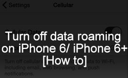 How to turn off data roaming on iPhone 6 plus and iOS 9, iOS 8.4.1