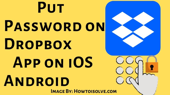how to Put Password on Dropbox App on iOS Android