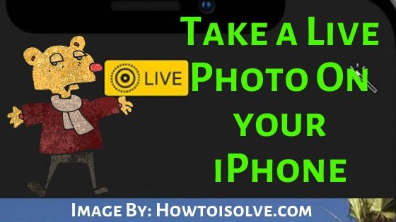Take A Live Photo on your Apple iPhone complete guide iPhone 11 pro max XS Max XR X 8 plus 7 plus 6s Plus