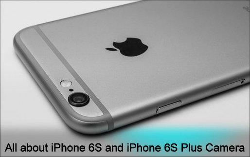 iPhone 6S and iPhone 6S Plus Camera 2015