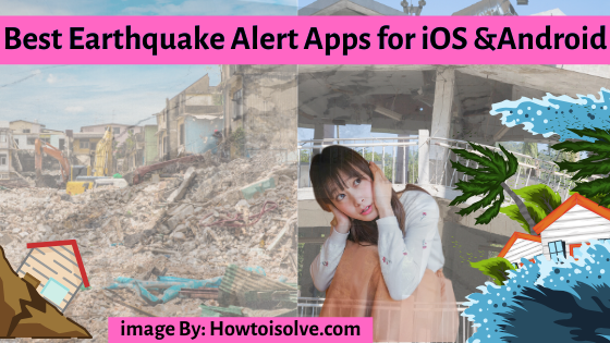 Best Earthquake Alert Apps for iOS & Android