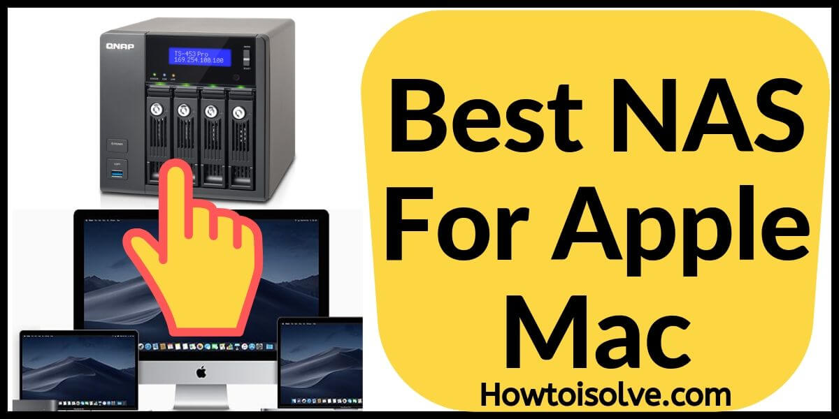 Best NAS for Mac 2019:Personal Cloud Storage Drive for Mac