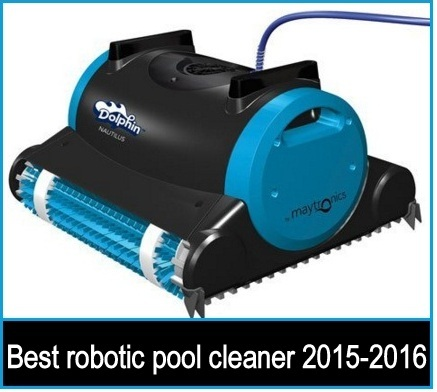 Best robotic pool cleaner for ingorund: Dolphin nautilus pool  2015-2016