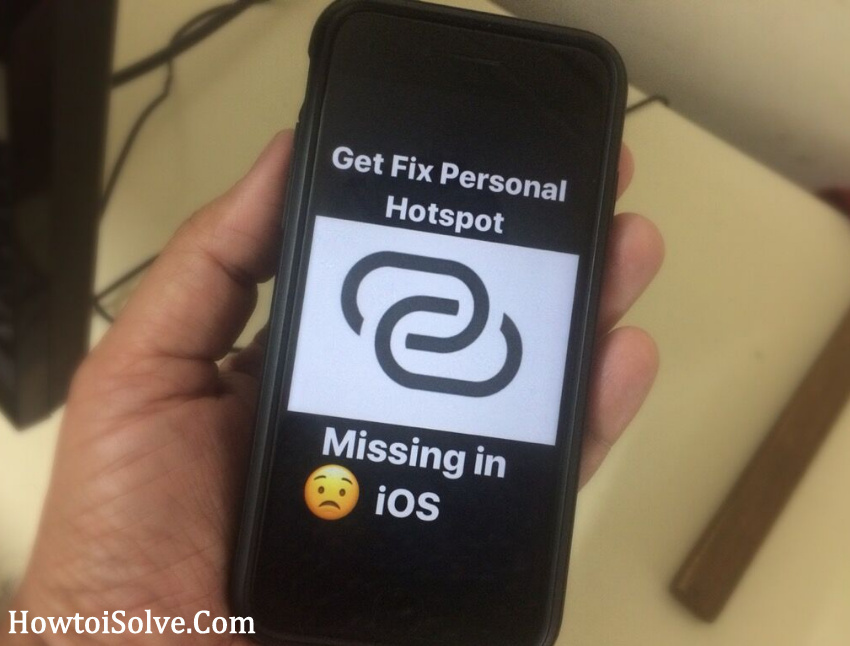 Fix to get back personal hotspot missing iphone ipad ipod in iOS device