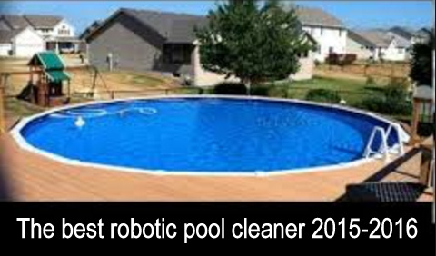 Best robotic pool cleaner 2015-2016: Good review