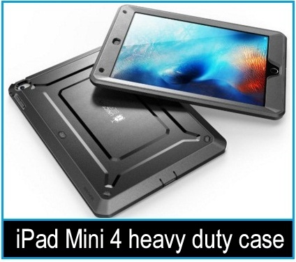 best iPad Mini 4 heavy duty case 2015