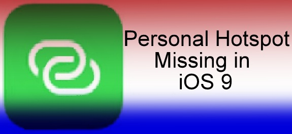 How to fix personal hotspot missing in iOS 9 on iphone 6S, 6S Plus easily step wise