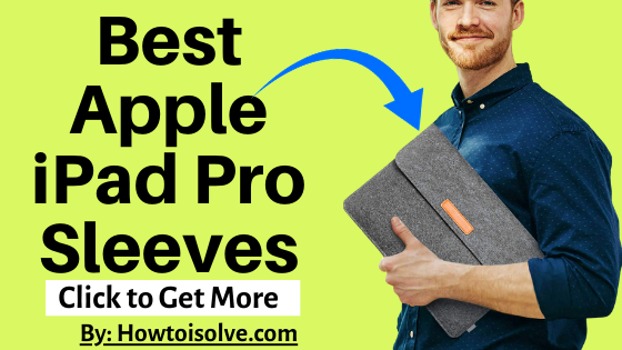 Best iPad Pro Sleeve cases