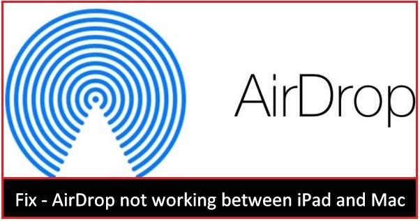 best tips on AirDrop not working between iPad and Mac