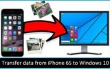 Transfer data from iPhone 6S to Windows 10
