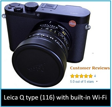 Digital Cameras 2018 Leica Q type (116) with built-in Wi-Fi: Five Star rating