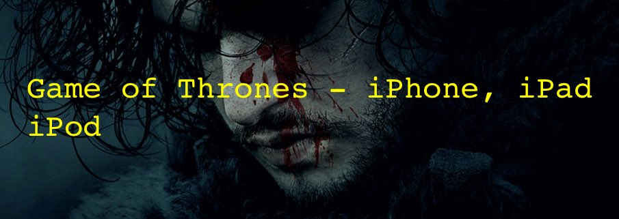 Ways to watch game of Thrones on iPhone, iPad or iPod