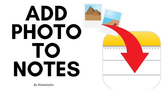 Add Photo To Notes app on iPhone iPad and Mac