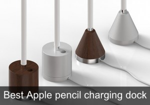 Best Apple Pencil Charging Dock: Hold your Stylus On safe Stand