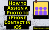 How to Assign Photos to Contacts on Your iPhone, iPad