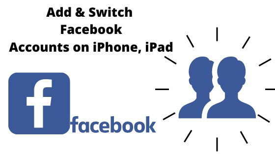 Add & Switch Facebook Accounts on iPhone, iPad