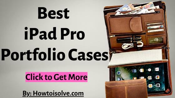 Best Apple iPad Pro Portfolio Cases