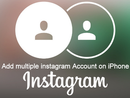 how to add and switch multiple instagram Account on iPhone