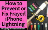 How to Prevent or Fix Frayed iPhone Lightning Cable