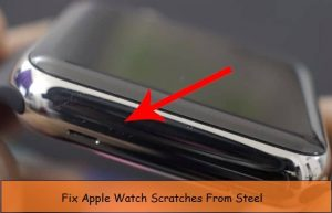 Fix apple watch scratches on body: Remove mark from sides
