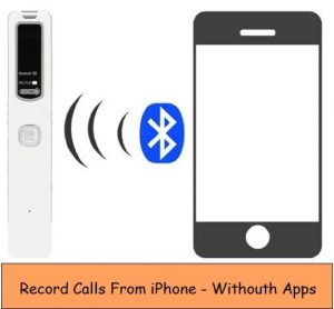 Record Call from iPhone to External Device: Record Call Without App