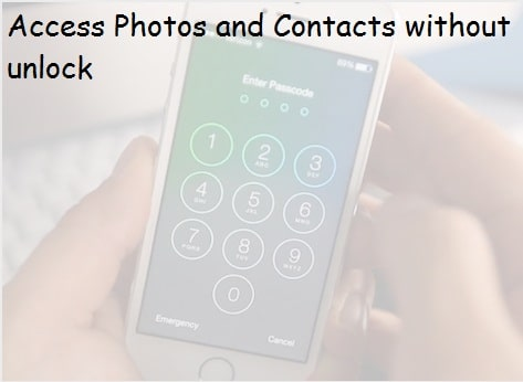 Access all contacts and Photos without passcode on iPhone 6S or 6S Plus