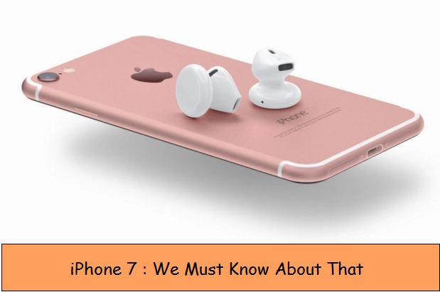 New iPhone 7 Roundup features, Price, Specification