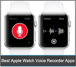 Best Apple Watch Voice Rerecording Apps: HD Audio Recording
