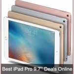 Best iPad Pro 9.7'' Deals Online USA: Top Tablet of 2018
