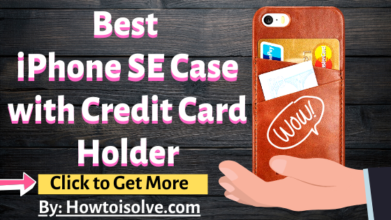 Best iPhone SE Case with Credit Card Holder