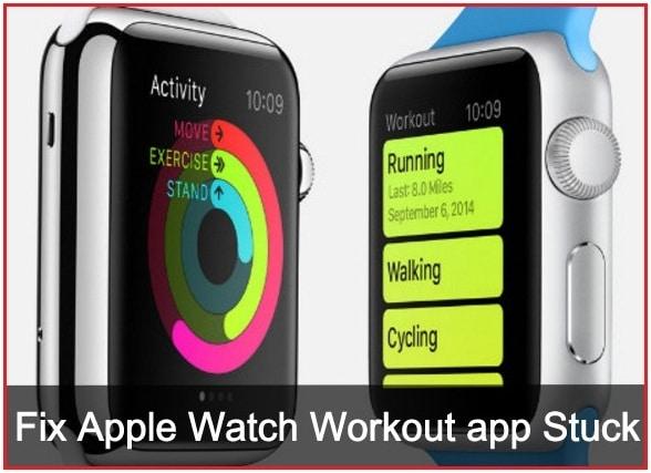 Fix Apple Watch Workout app Stuck not working