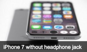 iPhone 7 without headphone jack [Rumors]