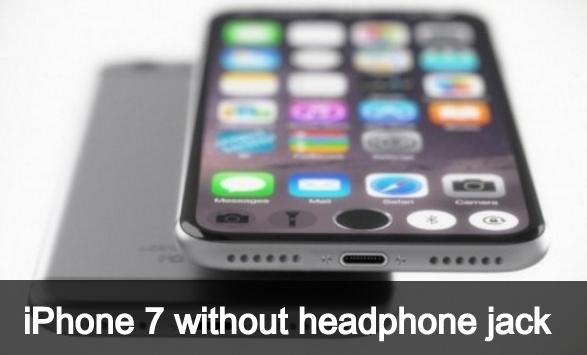 iPhone 7 without headphone jack 2016 rumors