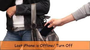 What to do if lost iPhone is offline or Find My iPhone off