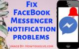 Fix FaceBook Messenger notification problem