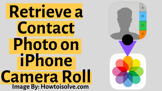 How to Retrieve a Contact Photo on iPhone Camera Roll