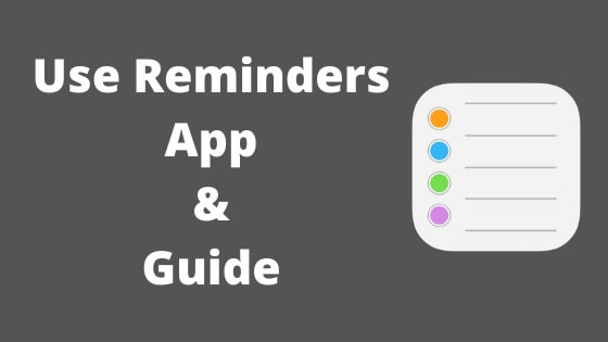 Use Reminders App & Guide for iPhone iPad and Mac