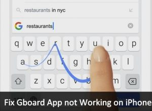 Google's Gboard App not Working on iPhone? Here's Fix