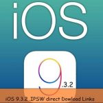 Last iOS 9.3.2 iPSW Download for iPhone, iPad