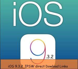 Last iOS 9.3.2 iPSW Download for iPhone, iPad