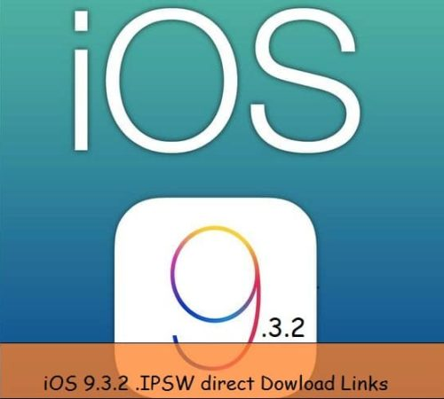 Last iOS 9.3.2 iPSW Download file for iPhone, iPad, iPod Touch on Mac or PC