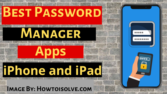 Best Password Manager Apps for Apple iOS device iPhone and iPad