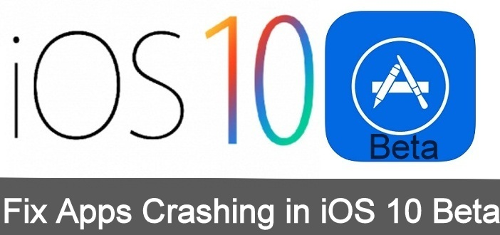 How to Fix Apps Crashing in iOS 10 Beta