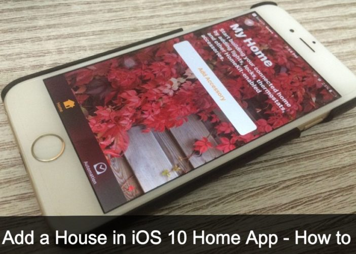 How to Add a House in iOS 10 Home App iPhone, iPad