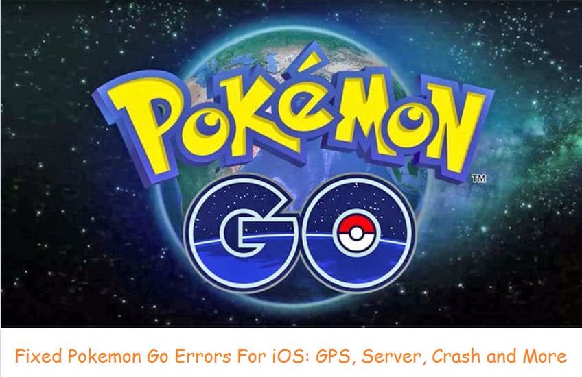 Fix all Pokémon Go Error for iOS users, iPhone, iPad