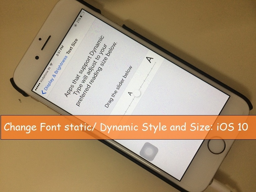 Change Font size and style in iOS 10 iPhone, iPad, iPod Touch