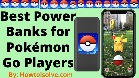 Best Power Banks for Pokémon Go Players iPhone ipod touch Android Samsung smartphone