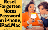 How to Reset Forgotten Notes Password on iPhone, iPad, and Mac