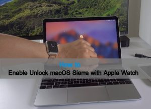 How to Auto Unlock macOS Sierra With Apple Watch – MacBook Air/Pro