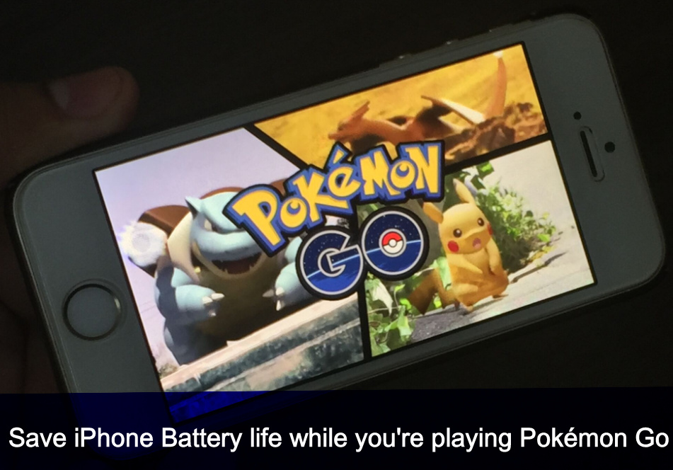 how to Save iPhone battery life while you playing Pokémon Go
